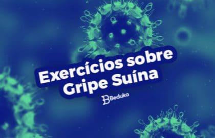 Exercícios sobre Gripe Suína