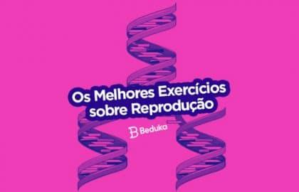Exercícios sobre Reprodução