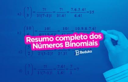 Entenda de uma vez por todas o que são os Números Binomiais e como usá-los!