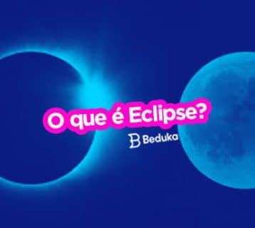 O que é Eclipse Lunar e Solar Descubra como acontece e os tipos de cada um!