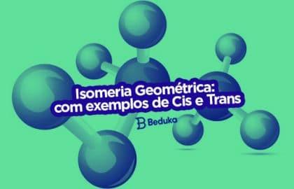 O que é Isomeria Geométrica aprenda como identificar Cis e Trans