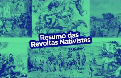 Quais foram as Revoltas Nativistas, suas causas e consequências!
