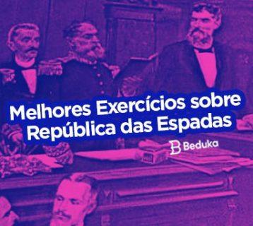 Exercícios sobre República das Espadas