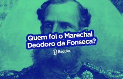 Quem foi Marechal Deodoro da Fonseca e o que ele fez Descubra!