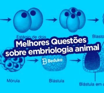 Questões sobre Embriologia Animal